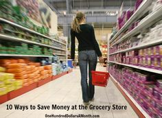 10 Ways to Save Money at the Grocery Store.