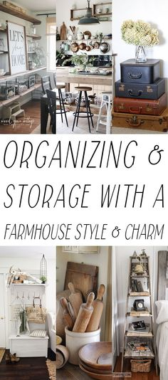 Want to get Organized and create Storage with a Farmhouse Style & Char...ala Fixer Upper?  Well you can and it's easy!  Over 20 WAYS!