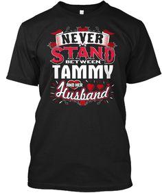 Never Stand Between Tammy V Husband ! Black T-Shirt Front