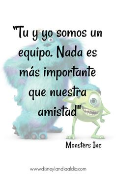 25 Frases de Amistad Disney - Bff Quotes, Disney Quotes, Friendship Quotes, Love Quotes, Quotes Amor, Monsters Inc, Friends Forever, Best Friends, Frases Tumblr