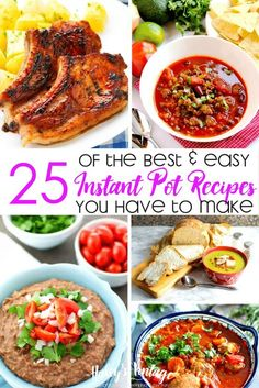 25 of the Best & Easy Instant Pot Recipes You Have to Make Have a new Instant Pot? Check out 25 of my favorite easy Instant Pot recipes you have to make tonight! Get ready to fall in love with your Instant Pot.