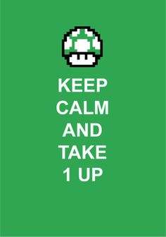 Keep Calm and Take 1 Up
