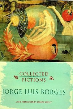 """The complete fiction of Jorge Luis Borges, whom Nobel Prize winner Mario Vargas Llosa calls """"the most important Spanish-language writer since Cervantes"""" A New York Times Notable BookThe International Bestseller For the first time in English, all of the best Latin American writer Jorge Luis Borges's dazzling fictions are collected in a single volume in brilliant new translations by Andrew Hurley."""