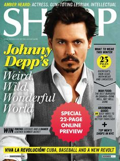 Sharp November 2011 Preview  Johhny Depp's Weird, Wild, Winderful World; 23 pages of winter style; Amber Heard: actress, gun-toting lesbian, intellectual; Grooming Guide.