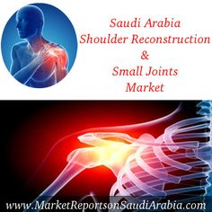 #SaudiArabia #ShoulderReconstruction and #SmallJoints Market