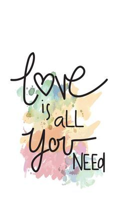 el amor esto todo lo que necesitas <3
