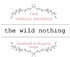 The Wild Nothing teas & tisanes are hand blended in the Yarra Ranges, Vic, Australia. Our tisanes are specially formulated to aid specific areas of health. Wild Nothing, Helpful Hints, Handy Tips, Place Card Holders, Candles, Teas, Gifts, Handmade, Products