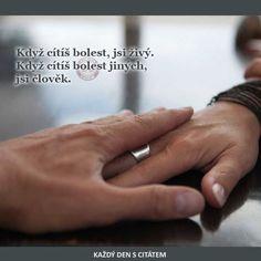 citáty - Když cítíš bolest, jsi živý: Secret Love, Mindfulness Meditation, Motto, Karma, Quotations, Advice, Positivity, Relationship, Humor