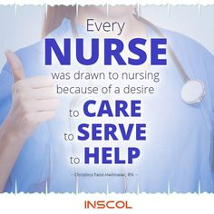 Inspiring #Nursing #Quotes to Make Your Day a Little Brighter. :)  #NurseQuote #ProudtobeaNurse #INSCOL