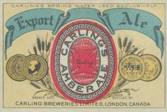 Carling's Amber Ale by Thomas Fisher Rare Book Library, via Flickr Drink Labels, Beer Labels, Vintage Labels, Vintage Ads, Canadian Beer, Beer Poster, Brewery, Fisher, Beverage
