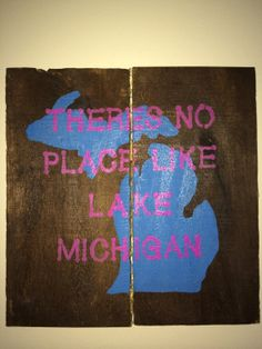 Theres No Place Like Lake Michigan Pink and Blue by KBRSigns, $25.00