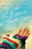 July 2013: How I Came to Sparkle Again