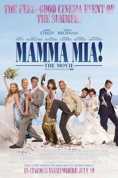 2008 - Mamma Mia!    Such a Happy movie!!!    Love it!!!!!