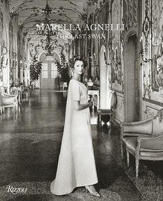 Marella Agnelli: The Last Swan by Marella Agnelli, Marella Caracciolo Chia