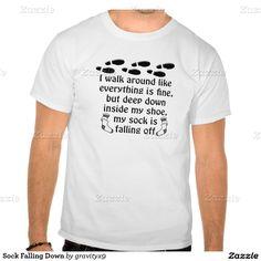 #Funny TeeShirt - Sock Falling Down T-shirt by #Gravityx9 at #Zazzle