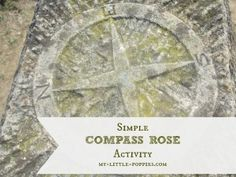 Compass Rose Activity: Here is a super-simple idea for kids to learn about maps and to understand the concept of directions, using a compass rose.