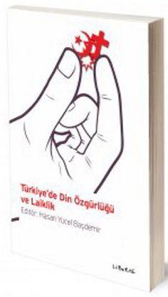 Türkiye de Din Özgürlüğü ve Laiklik by Hasan Yucel Basdemir http://www.amazon.com/dp/9756201606/ref=cm_sw_r_pi_dp_AIYuwb0DTGXBF