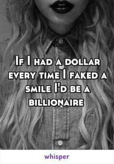 if i had a dollar for every time I faked a smile, i'd be a billionaire This is so true to me. Quotes Deep Feelings, Mood Quotes, Life Quotes, Feeling Hurt Quotes, Quotes Quotes, Wisdom Quotes, Emotion Quotes, Qoutes, Fake Smile Quotes