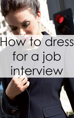 What to Wear to a Job Interview?!