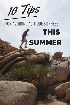 All you need to know to avoid altitude sickness when traveling this year!
