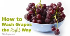 How to Wash Grapes the Right Way - DontMesswithMama.com
