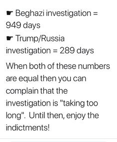 Benghazi took 328 x longer than what you've experienced with Russiagate, & Mueller's actually produced results via indictments, so I think The People would really like to see this through. Unlike with Benghazi where it was nothing but a witch hunt that produced nothing but hypocritical bullshit & blame shifting to Clinton from the Republicans that actually approved the embassy funding cut.