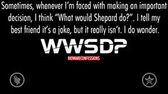 Lol this works for injuries too. Psshh Commander Shepard doesn't cry over papercuts so neither should I.
