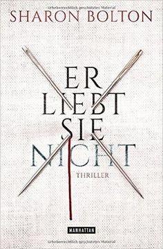 Er liebt sie nicht: Thriller: Amazon.de: Sharon Bolton, Marie-Luise Bezzenberger: Bücher