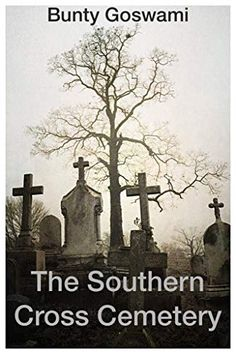 Amazon.com: The Southern Cross Cemetery eBook: Goswami, Bunty: Kindle Store