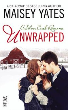 Unwrapped by Maisey Yates, Click to Start Reading eBook, In USA Today bestselling author Maisey Yates's latest Silver Creek Romance, a naughty Christmas wish