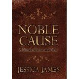 Award-winning epic Civil War romance, Noble Cause by Jessica James. Winner of the coveted John Esten Cooke Award for Southern Fiction, and often compared to Gone with the Wind. Historical Romance, Historical Fiction, Christian Morgenstern, Sibylla Merian, Jessica James, War Novels, Dark Night, Paris