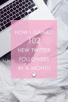 How I Gained 102 New Twitter Followers in a Month | Blogging | Social Media | Business | Tips