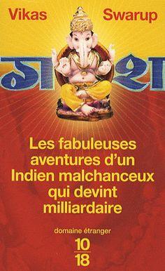 Vikas Swarup : Q & A / Slumdog Millionaire (Les fabuleuses aventures d'un indien malchanceux qui devint milliardaire) - 2005