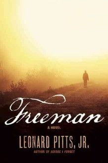 Freeman -- a novel about freed slaves attempting to reunite with their loved ones.
