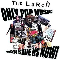 The Larch | Cyber home of psychedelic power pop band, the Larch! | Songs