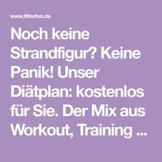 Noch keine Strandfigur? Keine Panik! Unser Diätplan: kostenlos für Sie. Der Mix aus Workout, Training und Fitnessküche macht Sie schnell strandschlank!
