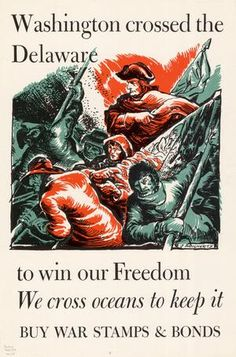 Washington crossed the Delaware to win our freedom. We cross oceans to keep it : Buy War Stamps & Bonds. WWII poster, 1942