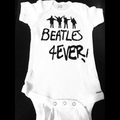 A personal favorite from my Etsy shop https://www.etsy.com/listing/243764274/beatles-forever-onesie