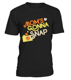 Mom's Gonna Snap Picture Retro Camera