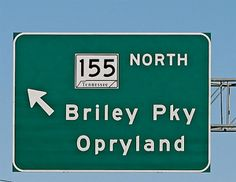 Highway sign to Opryland.I still remember the excitement I got when I saw this sign.
