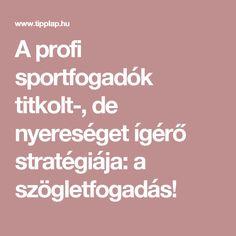 A profi sportfogadók titkolt-, de nyereséget ígérő stratégiája: a szögletfogadás!