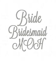 Set of 3 Bride Bridesmaids MOH Embroidery Design Wedding Party Embroidery Font 4x4 5x7 6x10 Instant download