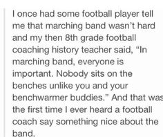 The football coach at my school freaking loves the band. He makes a point of telling his players that they should respect us as we do them.