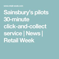 Sainsbury's has launched a free click-and-collect grocery service, stealing a march on its rivals in the increasingly heated grocery delivery war. Click & Collect, Sainsburys, Pilots, Delivery, Retail, News, Collection, Pilot, Shops