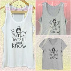 Jesus bible verse Be still and know shirt god by WorkoutShirts