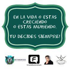 "Recuerda... ""En la vida o estás creciendo o estás muriendo"" http://negociosdebelleza.com/home1/metamorfosis/"