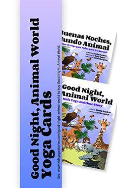Good Night, Animal World Yoga Cards (Bedtime Yoga Cards) Kids Yoga Stories http://www.amazon.com/dp/1943648034/ref=cm_sw_r_pi_dp_OhmSvb0ZJ13C7