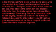 "ATTENTION BVB ARMY MEMBERS. READ THIS. Wow...Thanks girl on YouTube, you ruined the song for me (Kidding, but I am hurt). And in Coffin it said ""You're only dying dreams forgotten."" I think he's referring to the notebook ideas."