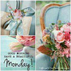 Good Morning Have A Beautiful Monday! Beautiful Monday, Beautiful Collage, Beautiful Flowers, Good Morning Good Night, Good Morning Wishes, Good Morning Quotes, Monday Greetings, Morning Greetings Quotes, Morning Pictures