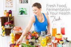 Fresh Food, Fermentation & Your Health